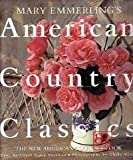 Mary Emmerling's American Country Classics: The New American Country Look
