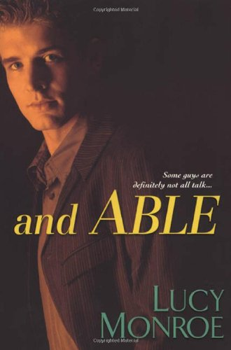 And Able, by Lucy Monroe