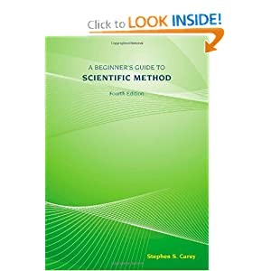 A Beginner's Guide to Scientific Method Stephen S. Carey