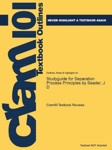 Studyguide for Separation Process Principles by Seader, J D