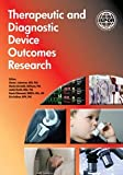 img - for Therapeutic and Diagnostic Device Outcomes Research book / textbook / text book