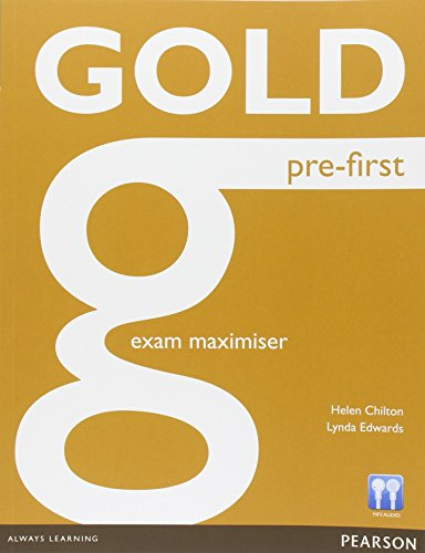 Gold pre-first. Exam maximiser. Without key. Con espansione online. Con CD Audio. Per le Scuole superiori
