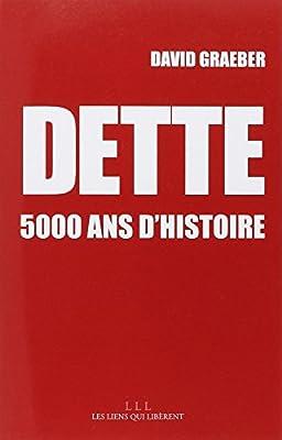 Dette : 5000 ans d'histoire par Graeber David