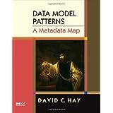 Data Model Patterns: A Metadata Map (The Morgan Kaufmann Series in Data Management Systems) ~ David C. Hay
