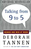 Talking from 9 to 5: Women and Men at Work (0380717832) by Deborah Tannen