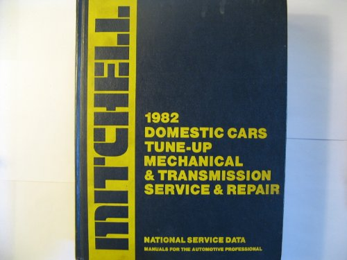 1982 DOMESTIC CARS TUNE-UP, MECHANICAL & TRANSMISSION SERVICE & REPAIR, Mitchell Manuals