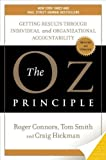 The Oz Principle: Getting Results through Individual and Organizational Accountability (1591840244) by Roger Connors