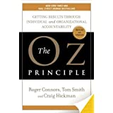 The Oz Principle: Getting Results Through Individual and Organizational Accountability ~ Craig Hickman