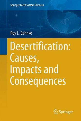 The End of Desertification?: Disputing Environmental Change in the Drylands (Springer Earth System Sciences) PDF