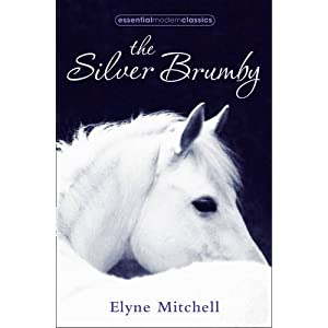 The Silver Brumby. by Elyne Mitchell (Essential Modern Classics)