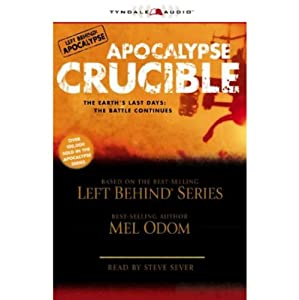 Apocalypse Crucible: Left Behind Military Volume 2 | [Mel Odom]