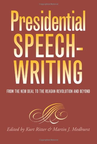 Presidential Speechwriting: From the New Deal to the...