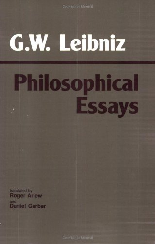 G.W. Leibniz: Philosophical Essays, ed. Roger Ariew & Daniel Garber