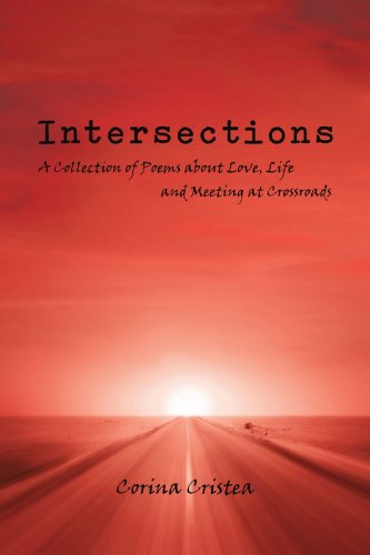 Intersections: A Collection of Poems about Love, Life and Meeting at Crossroads