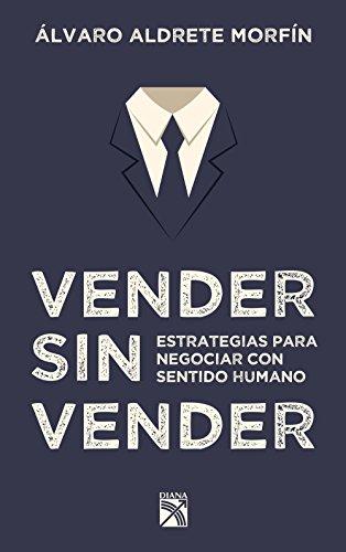 Vender sin vender: Estrategias para negociar con sentido humano