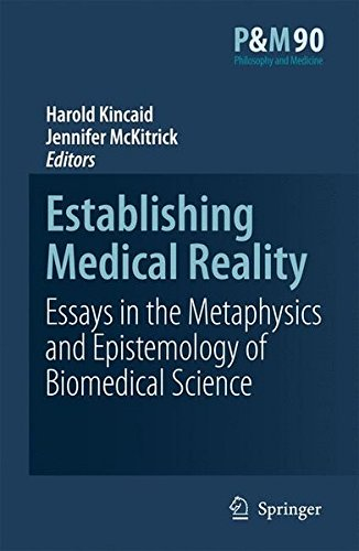 Establishing Medical Reality: Essays in the Metaphysics and Epistemology of Biomedical Science (Philosophy and Medicine)