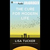 The Cure for Modern Life | [Lisa Tucker]