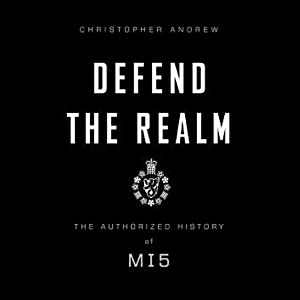 Defend the Realm: The Authorized History of MI5 | [Christopher Andrew]