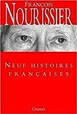 Neuf histoires françaises (French Edition) (2246634016) by Nourissier, François