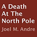 A Death at the North Pole | Joel M. Andre