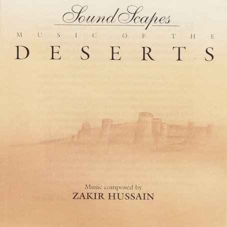 zakir hussain - Sound Scapes - Music of the Deserts [UK-Import] - Zortam Music