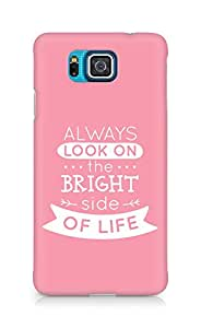 Amez Always look on the Bright Side of Life Back Cover For Samsung Galaxy Alpha