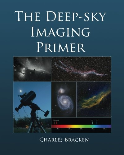 The Deep-sky Imaging Primer, by Charles Bracken