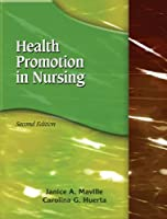 Health Promotion in Nursing by Janice