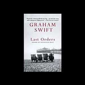 Last Orders | [Graham Swift]