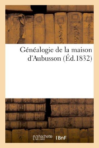 Généalogie de la maison d'Aubusson (Histoire)
