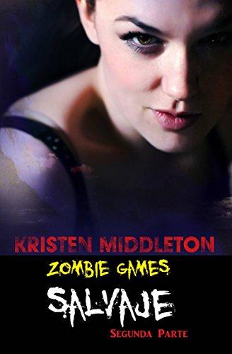 Kristen Middleton - Zombie Games (Salvaje) Segunda parte. (Spanish Edition)