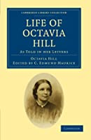 Life of Octavia Hill: As Told in her Letters (Cambridge Library Collection - British and Irish History, 19th Century)