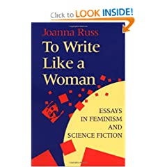 To Write Like a Woman: Essays in Feminism and Science Fiction by Joanna Russ