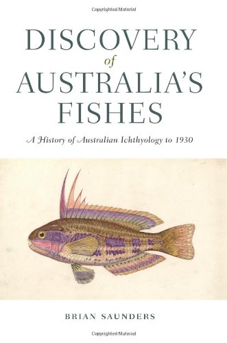 Discovery of Australia's Fishes: A History of Australian Ichthyology to 1930