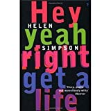 Hey Yeah Right Get A Life (0099284227) by HELEN SIMPSON