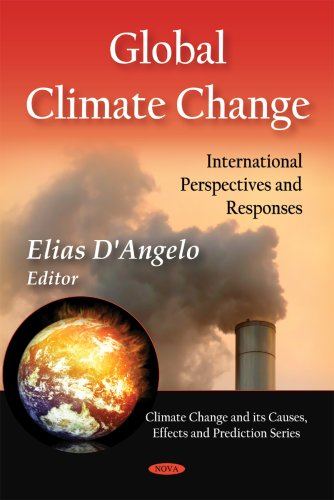 Global Climate Change: International Perspectives and Responses (Climate Change and Its Causes, Effects and Prediction)