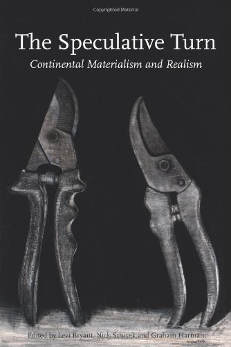 The Speculative Turn: Continental Materialism and Realism (Anamnesis)