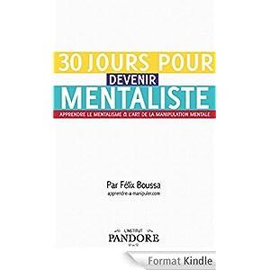 30 jours pour devenir mentaliste - Techniques, secrets et exercices