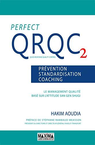Perfect QRQC vol. 2 - Prévention, standardisation, coaching: Le management qualité basé sur l'attitude San Gen Shugi