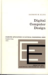 Digital Computer Design (Electrical Engineering) Raymond M. Kline