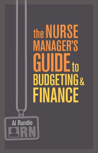 The Nurse Manager's Guide to Budgeting and Finance (The Nurse Manager's Guides)