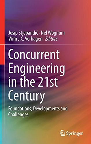 Concurrent Engineering in the 21st Century: Foundations, Developments and Challenges PDF