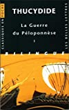 img - for Thucydide, Guerre du P loponn se. Tome I: Livres I et II (Classiques En Poche) (French Edition) book / textbook / text book