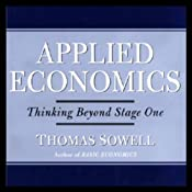 Applied Economics: Thinking Beyond Stage One | [Thomas Sowell]