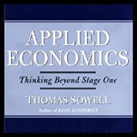 Applied Economics: Thinking Beyond Stage One (       UNABRIDGED) by Thomas Sowell Narrated by Brian Emerson