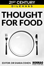 Thought For Food (21st Century Dilemmas)
