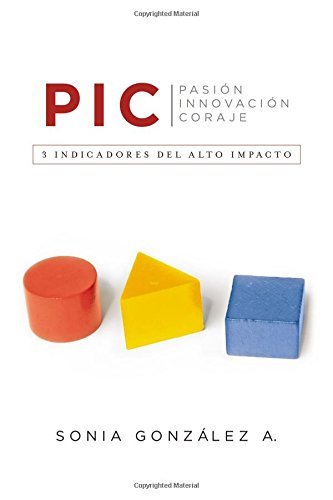 P. I. C.: 3 Indicadores del Alto Impacto
