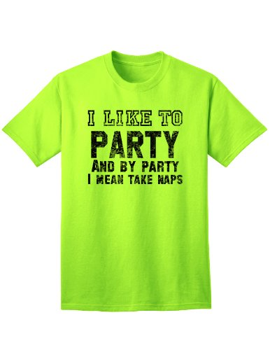 Funny I Like To Party Adult Mens And Womens T-Shirt - Neon-Green - Medium