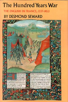 The Hundred Years War: The English in France, 1337-1453, Desmond Seward