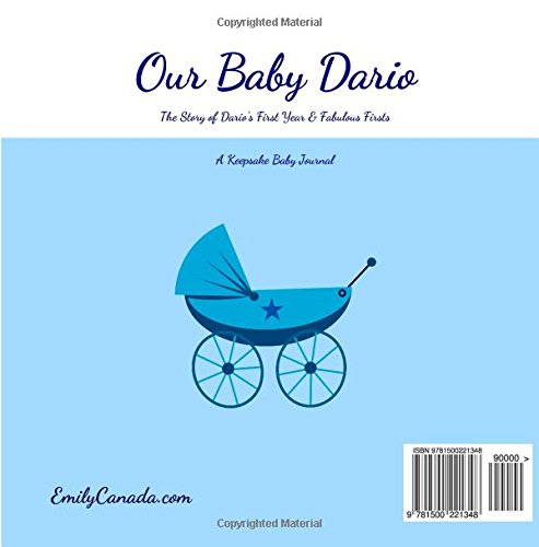 Our Baby Dario, The Story of Dario's First Year and Fabulous Firsts: A Keepsake Baby Journal (Our Baby Boy / Memory Book)